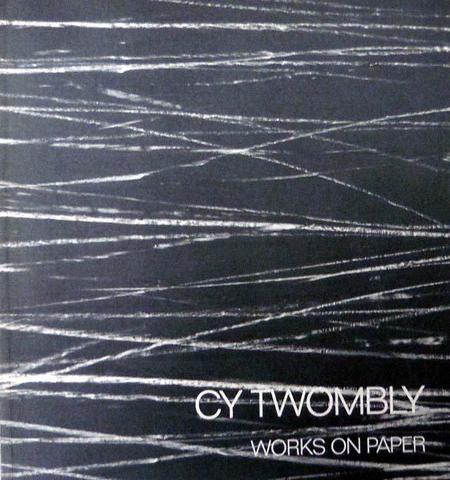 Cy Twombly. Works on paper
