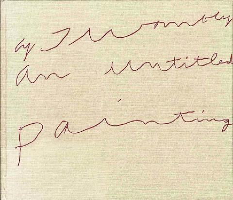 Cy Twombly. An Untitled Painting