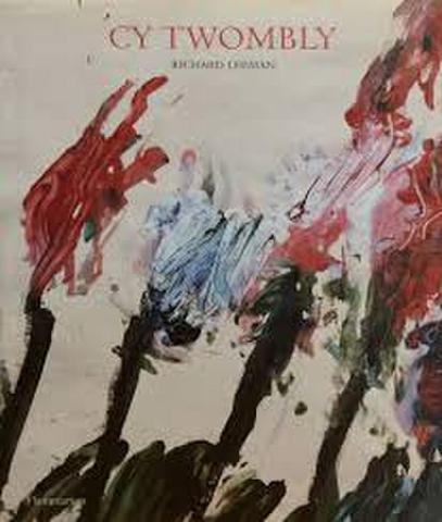 Cy Twombly. A Monograph
