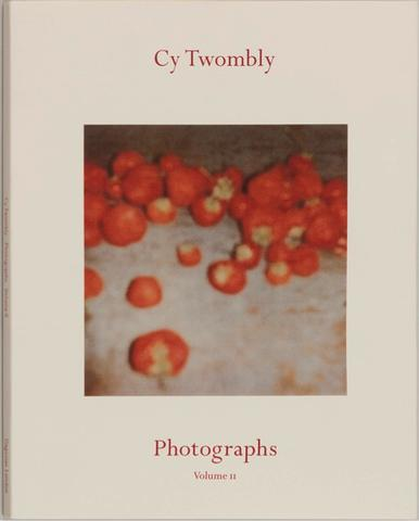 Cy Twombly. Photographs Vol. II