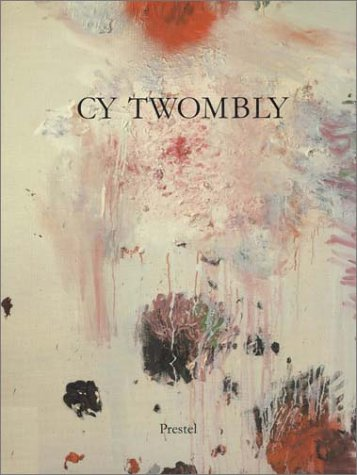 Cy Twombly. Paintings, Works on Paper, Sculpture