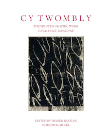 Cy Twombly Prints. Catalogue Raisonné