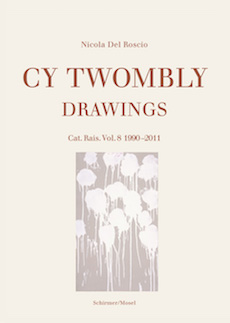 Cy Twombly Drawings. Catalogue Raisonné