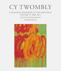 Cy Twombly Paintings. Catalogue Raisonné