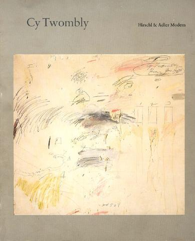 Cy Twombly. Paintings and Drawings 1952 – 1984