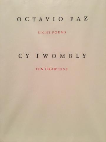 Octavio Paz, Eight Poems, Cy Twombly, Ten Drawings