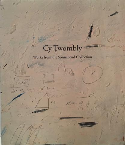 Cy Twombly. Works from the Sonnabend Collection