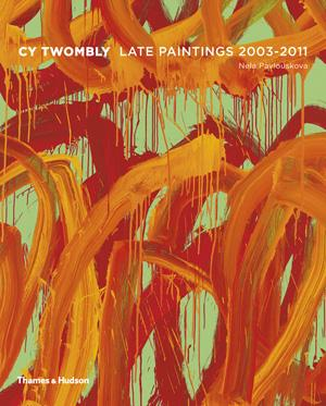 Cy Twombly: Late Paintings 2003 – 2011