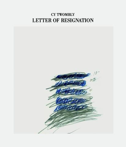 Cy Twombly. Letter of Resignation
