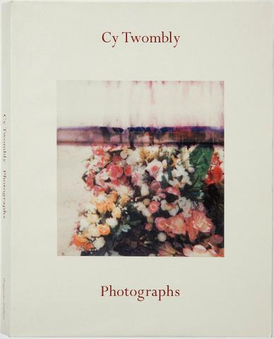 Cy Twombly. Photographs