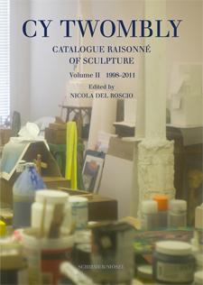 Cy Twombly Sculpture. Catalogue Raisonné