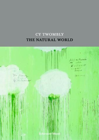 CY TWOMBLY. THE NATURAL WORLD