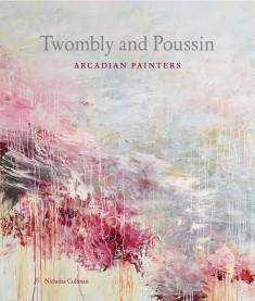 Twombly and Poussin. Arcadian Painters