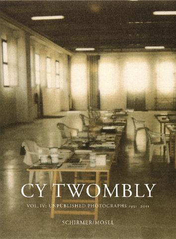 Cy Twombly Vol. IV: Unpublished Photographs 1951-2011